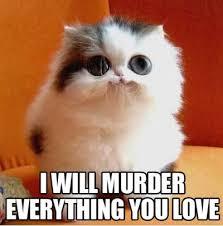 FunniestMemes.com - Funniest Memes - [I Will Murder Everything You ... via Relatably.com