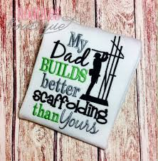 my dad builds better scaffolding than yours embroidered shirt 128270zoom