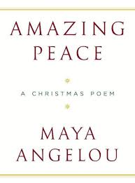 Amazing Peace: A Christmas Poem by Maya Angelou, Steve ...