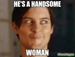 he's a handsome woman meme - Spiderman Peter Parker (15257 ... via Relatably.com