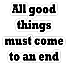 Image gallery for : good things end quotes