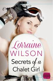 Book Review: Secrets of a <b>Chalet Girl</b> by <b>Lorraine Wilson</b> | One More ...
