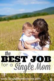 best ideas about best jobs interview job finding a good job as a single mom is hard i ve been there