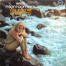 <b>Wes Montgomery</b> - <b>California</b> Dreaming | Releases | Discogs