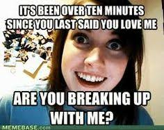 Overly Attatched Girl/Boy Friend on Pinterest | Overly Attached ... via Relatably.com
