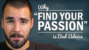 stop trying to your passion college info geek stop trying to your passion college info geek