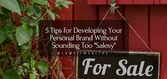 tips for developing your personal brand out sounding too 5 tips for developing your personal brand out sounding too sy law firm suites