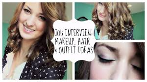 job interview makeup hair what to wear  job interview makeup hair what to wear 9825