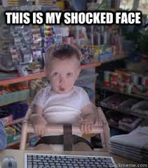This is my shocked face - Etrade Shocked Face - quickmeme via Relatably.com