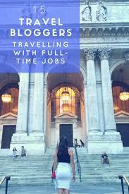 best ideas about travel jobs travel ideas 17 best ideas about travel jobs travel ideas travel and travel