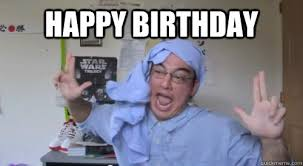 Happy Birthday - Filthy Frank - quickmeme via Relatably.com