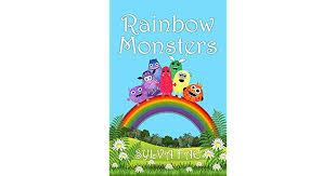 <b>Rainbow Monsters</b>: Meet The <b>Rainbow Monsters by</b> Sylva Fae