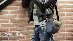 <b>Manfrotto</b> Street Collection: Street <b>Holster</b> - YouTube