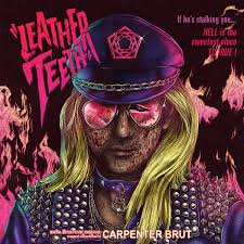 Album Review: <b>Carpenter Brut</b> - <b>Leather</b> Teeth - Iron Skullet