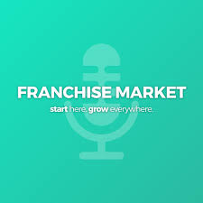 Franchise Market Podcast