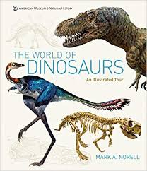 The <b>World of Dinosaurs</b>: An Illustrated Tour: Norell, Mark A ...