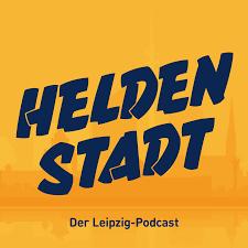 Heldenstadt. Der Leipzig-Podcast.