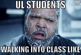 These Memes Describe Cold Weather Struggle For UL Students via Relatably.com