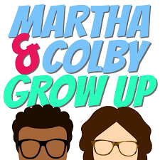 Martha and Colby Grow Up
