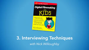 interviewing techniques digital filmmaking for kids for dummies interviewing techniques digital filmmaking for kids for dummies