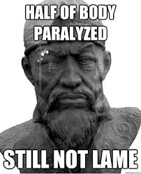 Half of body paralyzed still not lame - Good Guy Timur the Lame ... via Relatably.com