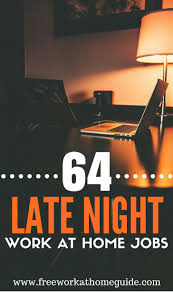 17 best ideas about site job entrepôts portes late night jobs these 64 sites offer flexible work from home