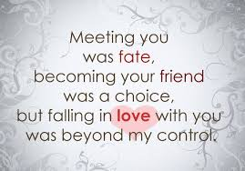 Fate Quotes - Meeting you was fate, becoming your friend was a ...