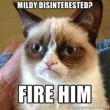 Mildy disinterested? FIRE HIM - Grumpy Cat | Meme Generator via Relatably.com