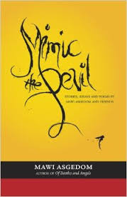 mimic the devil stories essays and poems mawi asgedom and  mimic the devil stories essays and poems