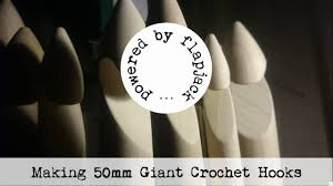 Making 50mm <b>Giant Crochet Hooks</b> - YouTube