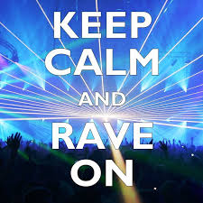 KEEP CALM and RAVE ON (14 songs) | free and ... - 8tracks radio
