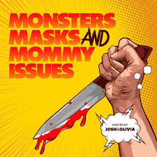 Monsters, Masks, and Mommy Issues