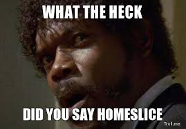 """What's in a name? And what the hell is a """"home slice?"""" 