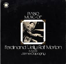"<b>Jelly</b> Roll <b>Morton</b> - James Dapogny - <b>Piano</b> Music of Ferdinand ""<b>Jelly</b> ..."