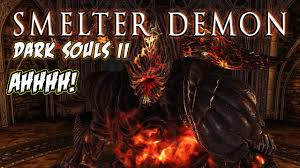 most annoying boss so far smelter demon dark souls ii most annoying boss so far smelter demon dark souls ii