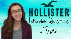 hollister interview experience questions  hollister interview experience questions 2016
