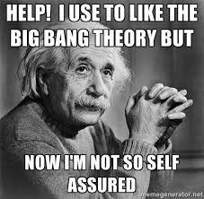 HELP! I use to like the Big Bang Theory but now I'm not so self ... via Relatably.com