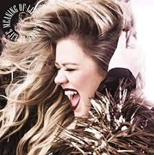 <b>Kelly Clarkson</b> - <b>Meaning</b> Of Life - Amazon.com Music