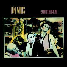 <b>Tom Waits</b> – <b>Swordfishtrombone</b> Lyrics   Genius Lyrics