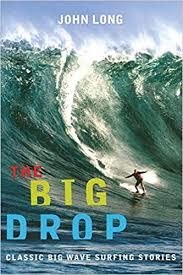 The <b>Big Drop</b>: <b>Classic Big</b> Wave Surfing Stories: Amazon.co.uk ...