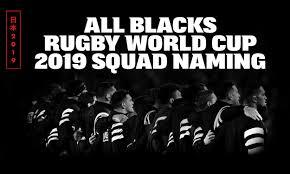 All Blacks squad named for Rugby World Cup 2019 » allblacks.com