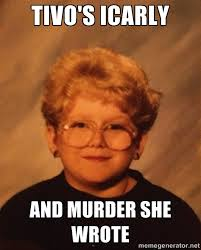 tivo's icarly and murder she wrote - 60 Year-Old Girl | Meme Generator via Relatably.com