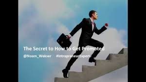 the secret to how to get promoted at work the secret to how to get promoted at work