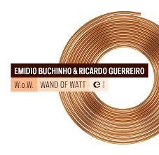 Emidio Buchinho & Ricardo Guerreiro: W.o.W ... - Crónica