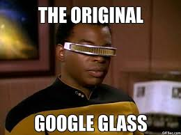 Lieutenant Commander Geordi La Forge Comments on Google Glass ... via Relatably.com