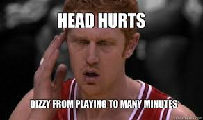 Head Hurts dizzy from playing to many minutes - Brain Scalabrine ... via Relatably.com
