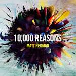 10,000 Reasons album by Matt Redman