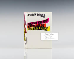 slouching towards bethlehem joan didion first edition signed slouching towards bethlehem