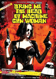 Bring Me The Head Of The Machine Gun Woman film complet