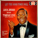 The Best of Louis Jordan and His Tympany Five